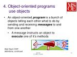 4 object oriented programs use objects