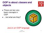 oop is about classes and objects