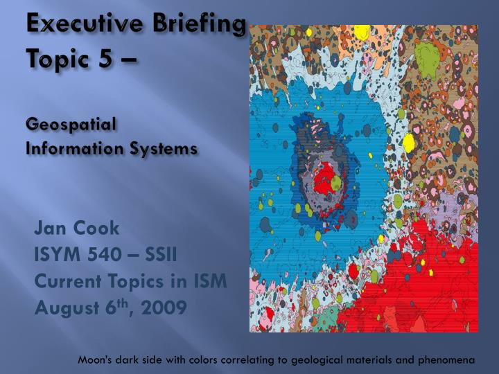 Executive briefing topic 5 geospatial information systems