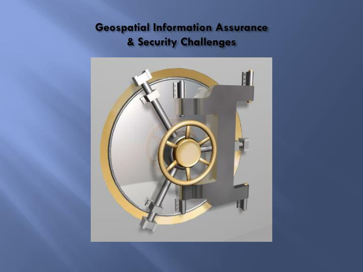 Geospatial information assurance security challenges