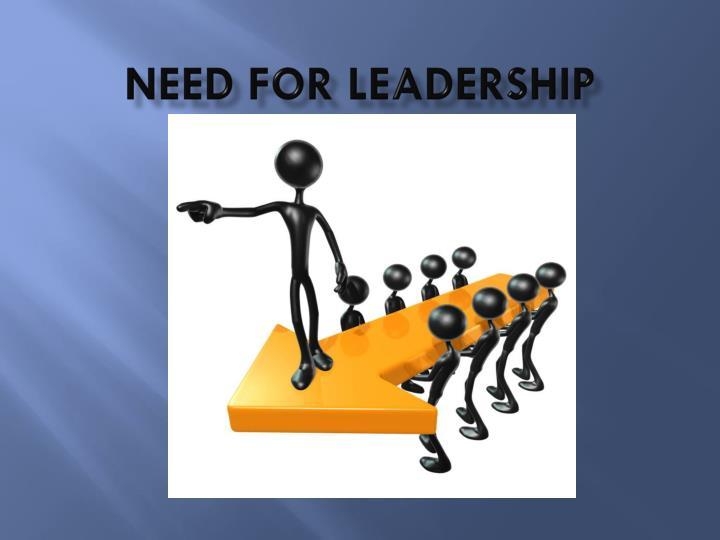 Need for leadership