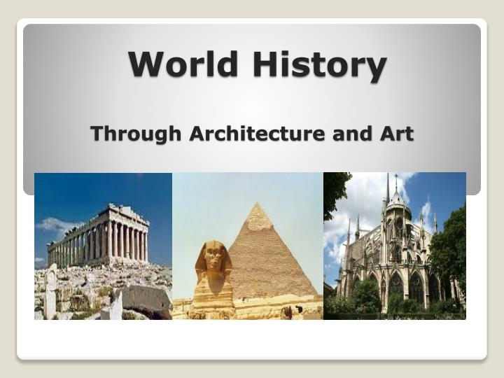 ppt world history through architecture and art powerpoint