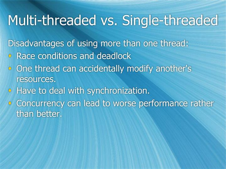 Multi-threaded vs. Single-threaded