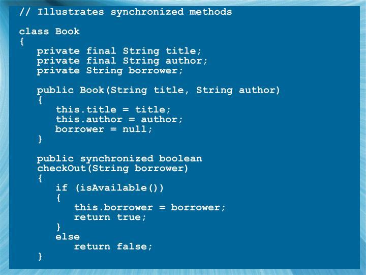 // Illustrates synchronized methods