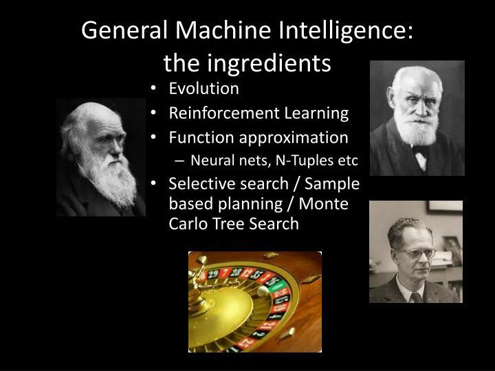 General machine intelligence the ingredients