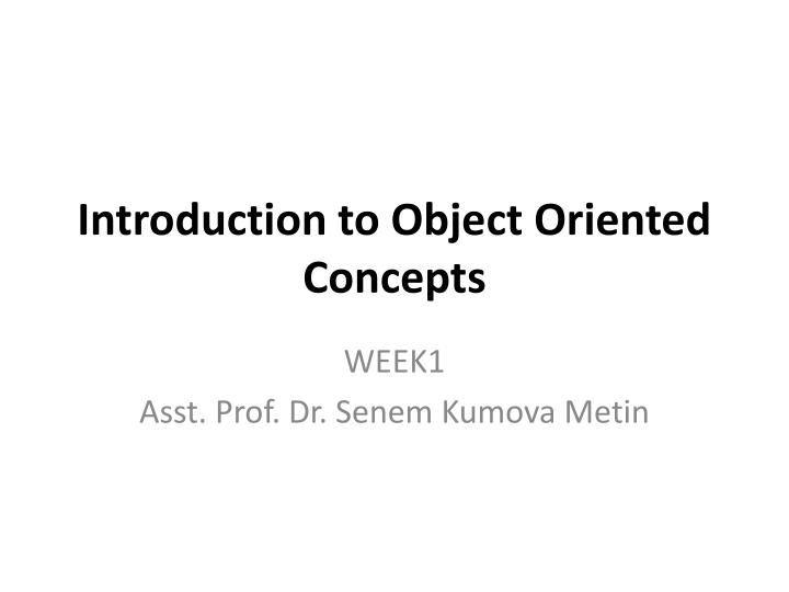 Introduction to object oriented concepts