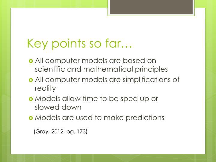 Key points so far…