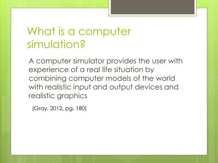 What is a computer simulation?