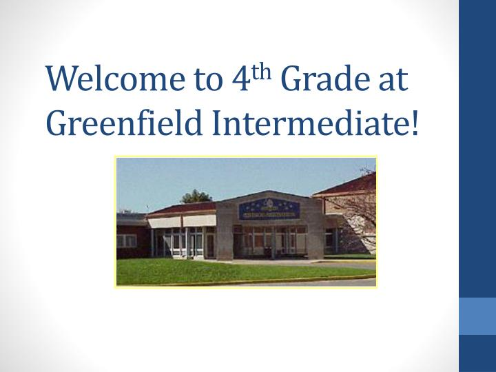 welcome to 4 th grade at greenfield intermediate n.