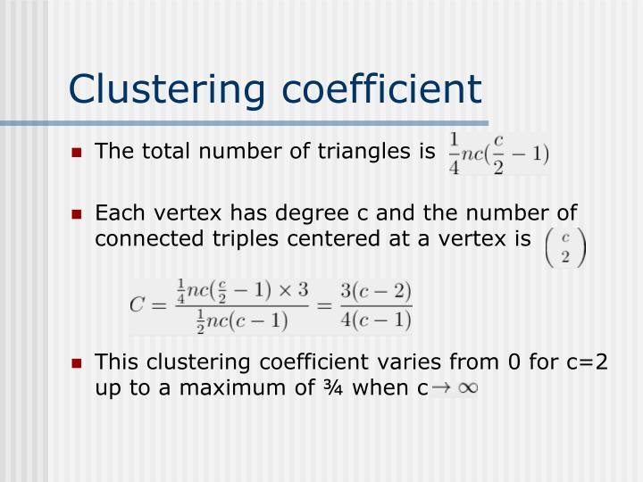 Clustering coefficient