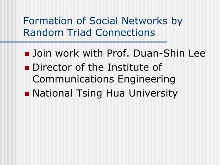 Formation of Social Networks by Random Triad Connections