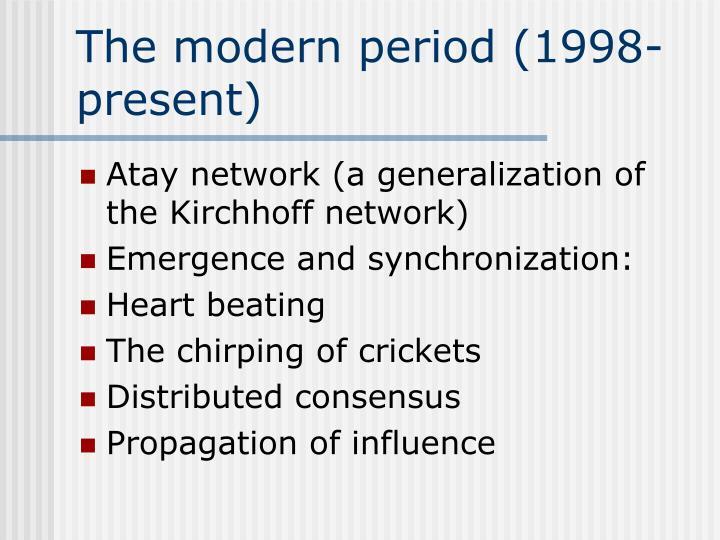 The modern period (1998-present)