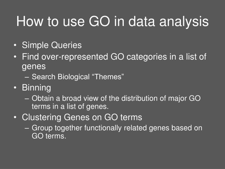 How to use GO in data analysis