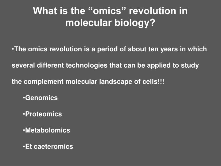 """What is the """"omics"""" revolution in molecular biology?"""