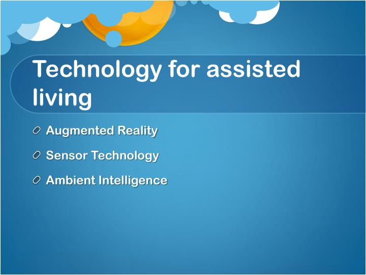 Technology for assisted living