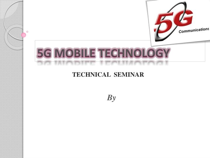 PPT - 5G MOBILE TECHNOLOGY PowerPoint Presentation - ID:2389853