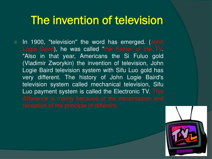 the invention of television and its The patent office decided, priority of invention is awarded to philo t farnsworth but rca could appeal and did so in such as way as to strain farnsworth's fame spread as a 1936 collier's magazine article dubbed him phil the inventor the article predicted that television would find its way into.