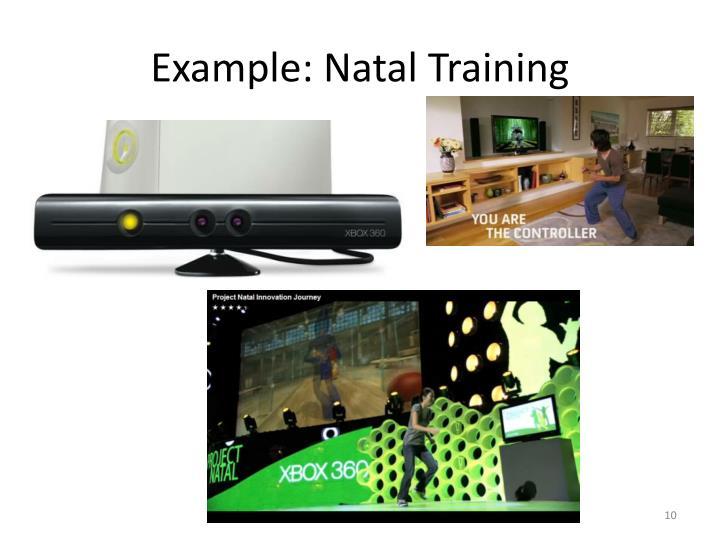 Example: Natal Training