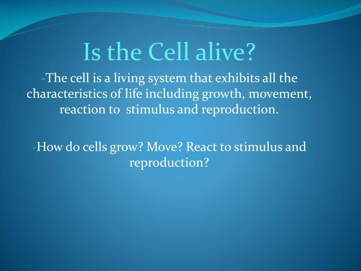 Is the Cell alive?