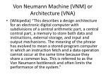 von neumann machine vnm or architecture vna