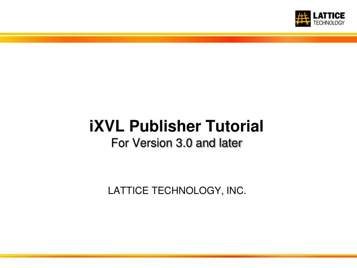 ixvl publisher tutorial for version 3 0 and later n.