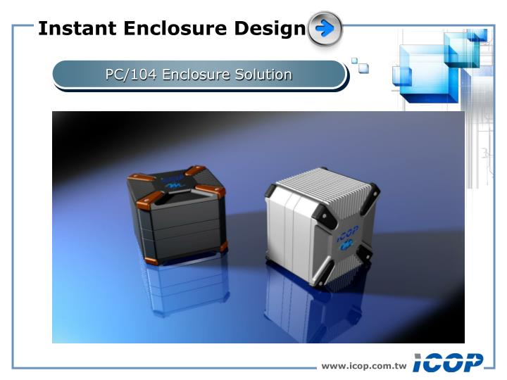 Instant Enclosure Design