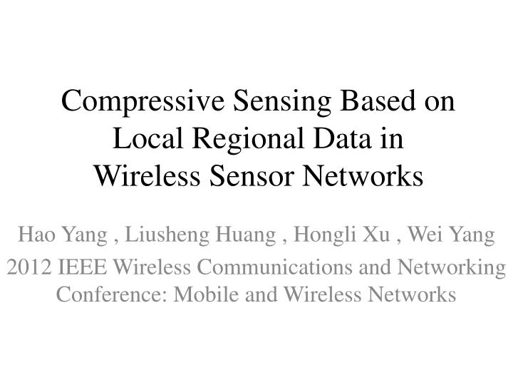 compressive sensing based on local regional data in wireless sensor networks n.