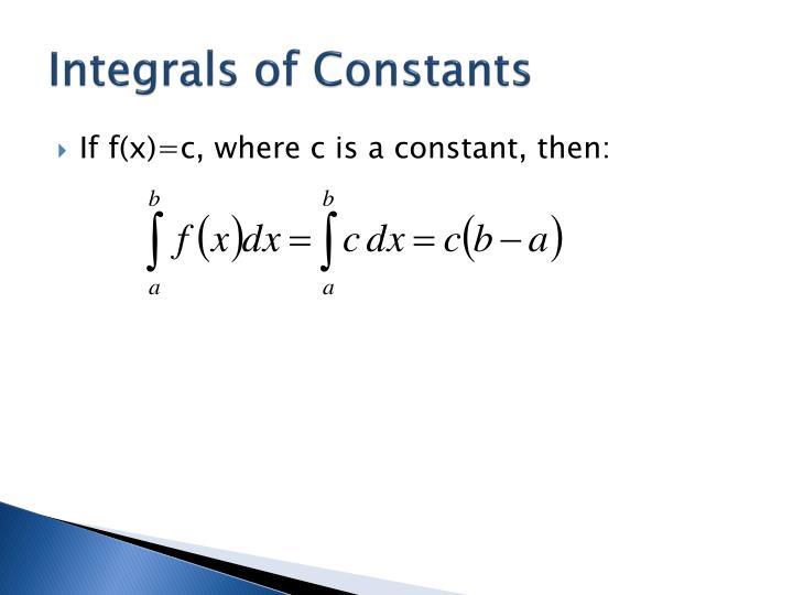 Integrals of Constants
