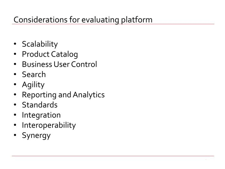 Considerations for evaluating platform