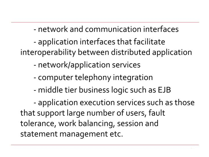 - network and communication interfaces