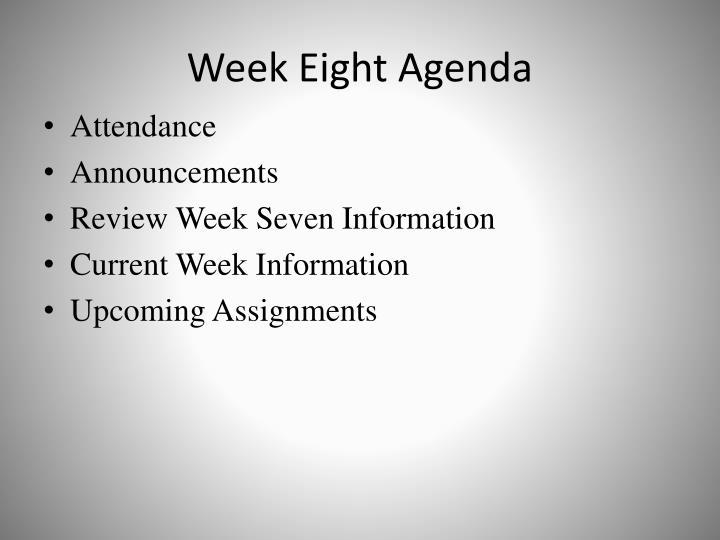Week eight agenda