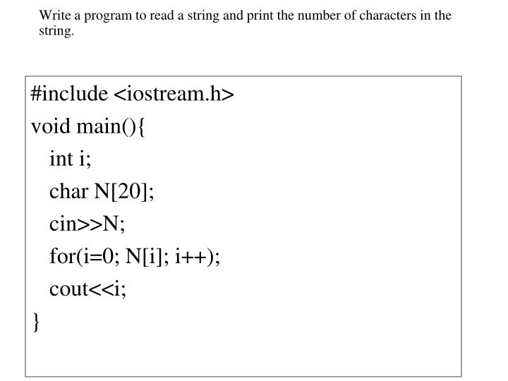 Write a program to read a string and print the number of characters in the string.