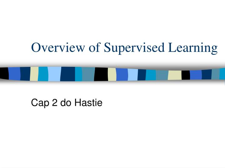 Overview of Supervised Learning