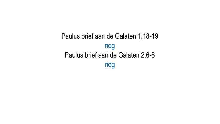 Paulus brief aan de Galaten 1,18-19