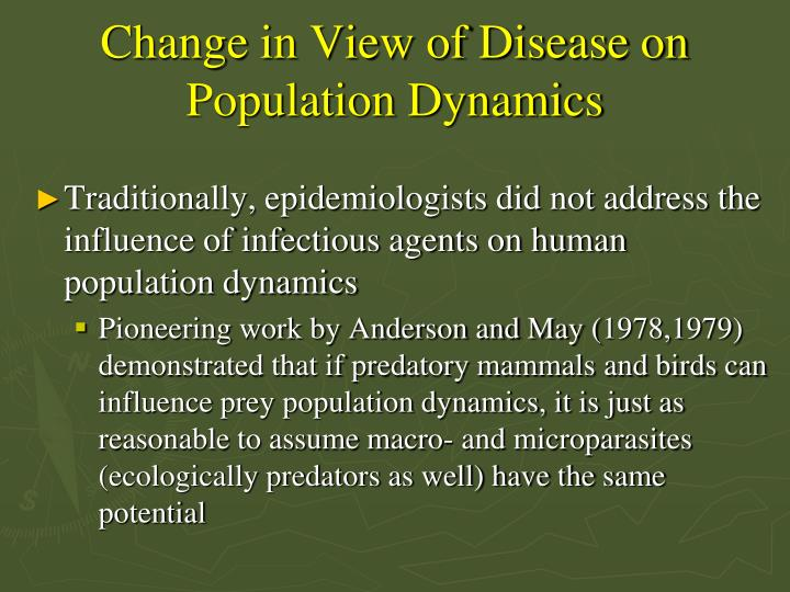 Change in View of Disease on Population Dynamics