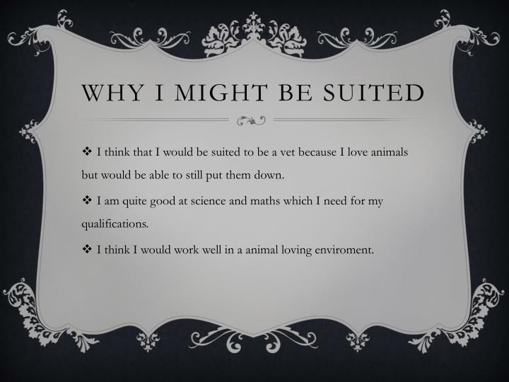 Why I might be suited