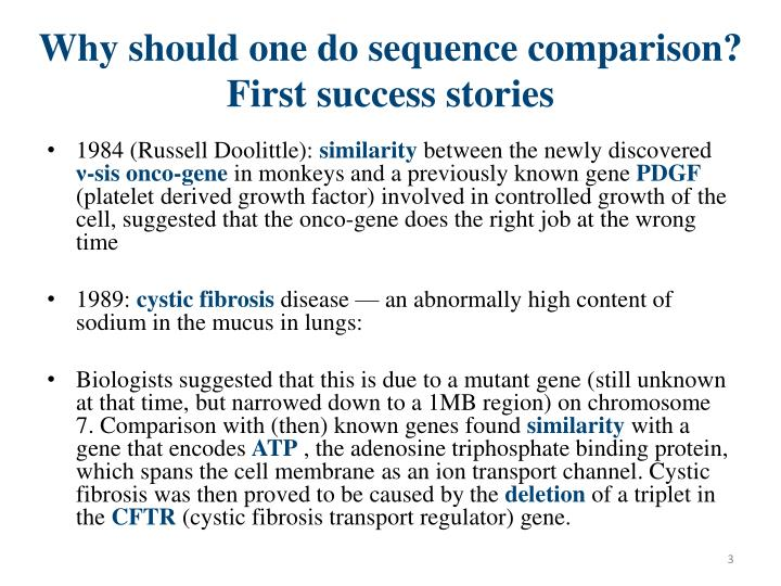 Why should one do sequence comparison first success stories