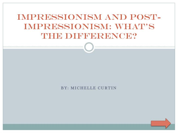 impressionism and post impressionism what s the difference n.