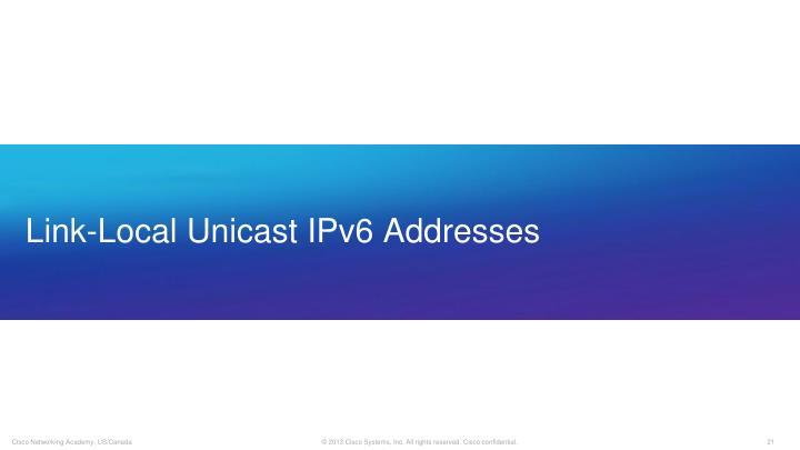 Link-Local Unicast IPv6 Addresses