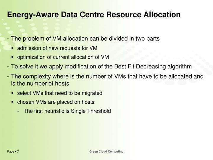 Energy-Aware Data Centre Resource Allocation