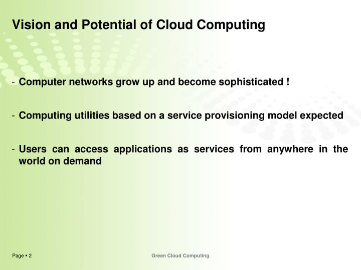Vision and potential of cloud computing