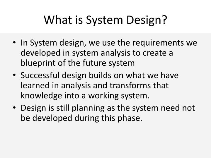 Ppt what is system design powerpoint presentation id2391382 what is system design malvernweather Image collections