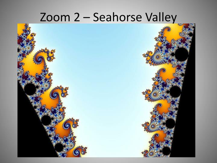 Zoom 2 – Seahorse Valley