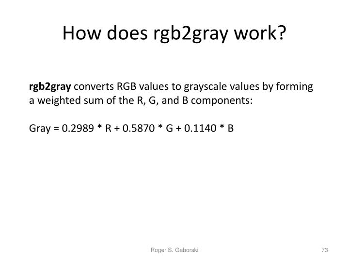 How does rgb2gray work?
