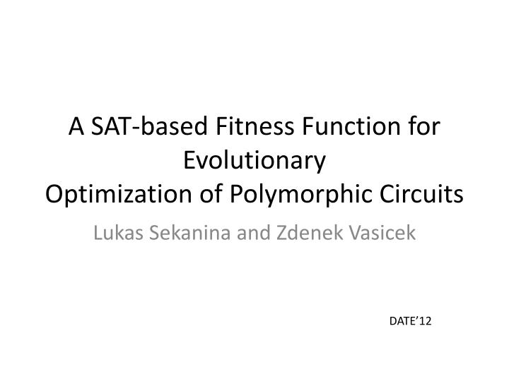 a sat based fitness function for evolutionary optimization of polymorphic circuits n.