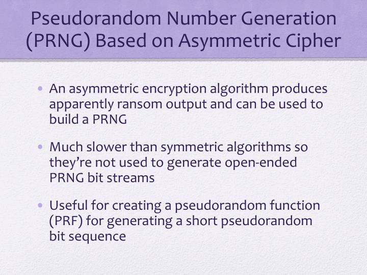 Pseudorandom Number Generation (PRNG) Based on Asymmetric Cipher