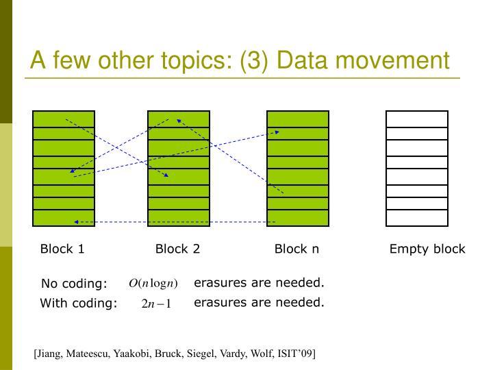 A few other topics: (3) Data movement