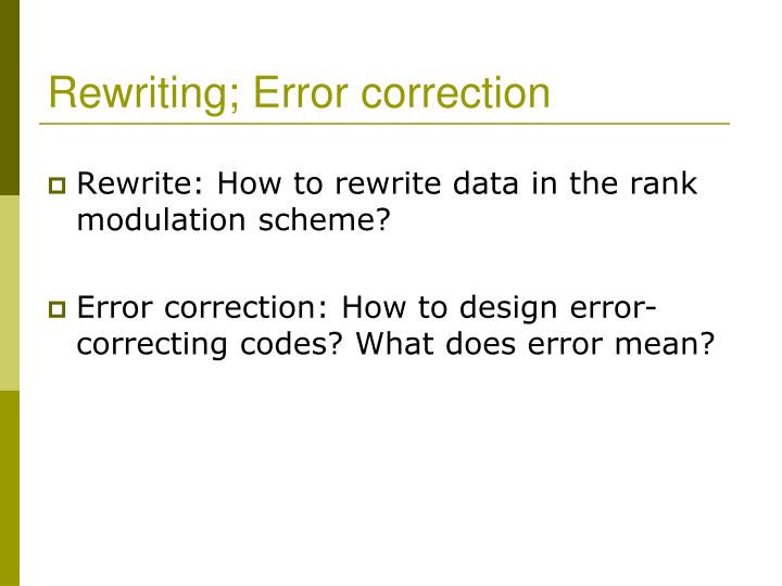 Rewriting; Error correction
