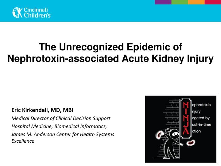 the unrecognized epidemic of nephrotoxin associated acute kidney injury n.