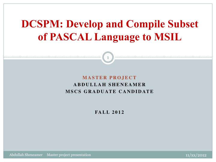 PPT - DCSPM : Develop and Compile Subset of PASCAL Language to MSIL
